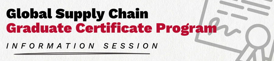 Global Supply Chain Graduate Certificate Information Session